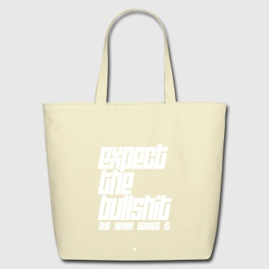 Expect The Bullshit - Eco-Friendly Cotton Tote