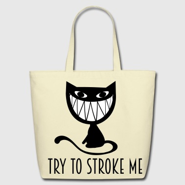 try to stroke me  nasty grinning cat - Eco-Friendly Cotton Tote