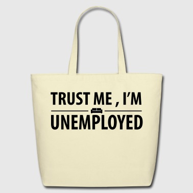 trust me I'm unemployed - Eco-Friendly Cotton Tote