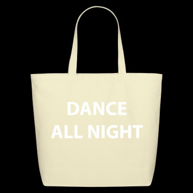 Dance All Night - Eco-Friendly Cotton Tote