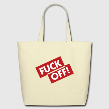 Fuck Off! - Eco-Friendly Cotton Tote