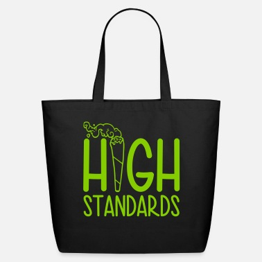 Standard High Standards - Eco-Friendly Tote Bag