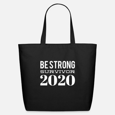 Be strong survivor 2020 - Eco-Friendly Tote Bag