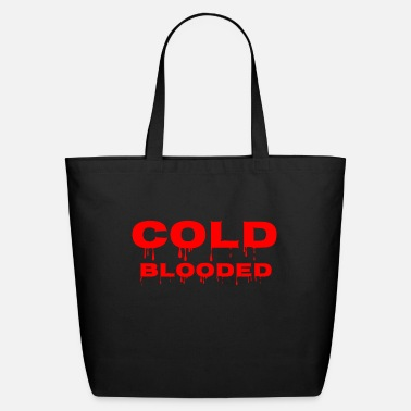 Cold Blood cold blooded - Eco-Friendly Tote Bag