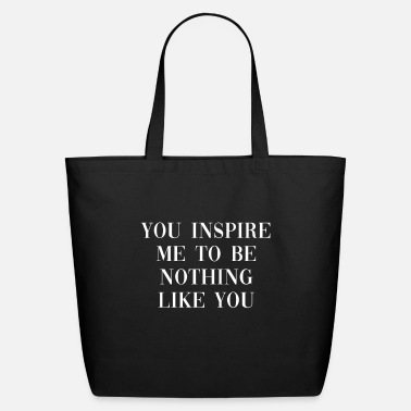 Sayings You Inspire Me - Funny Cool Ironic Quote - Eco-Friendly Tote Bag
