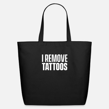 Remove Tattoos Tattoo Removal Laser Remove Removals Team - Eco-Friendly Tote Bag