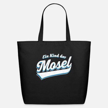 Mosel Ein Kind der Mosel - Eco-Friendly Tote Bag