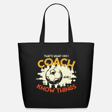 Kicker I coach and I know things - Football - Eco-Friendly Tote Bag
