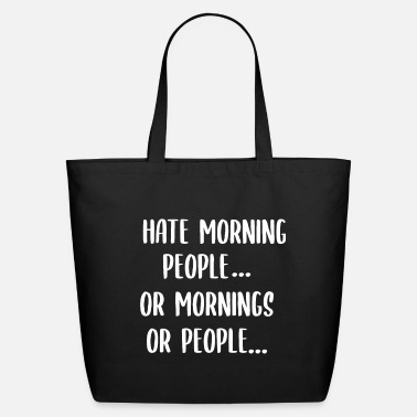 Oversleep I Hate Morning People Work Late Risers - Eco-Friendly Tote Bag