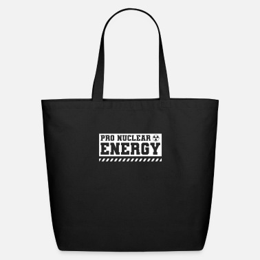 Atomic Energy For nuclear power Radioactive Atomic Energy Atom - Eco-Friendly Tote Bag