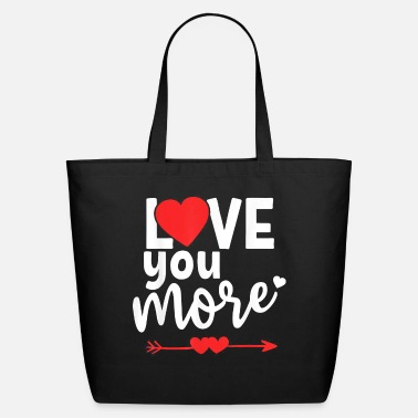 Cuore Love You More Shirt,His and Her Valentines Day - Eco-Friendly Tote Bag