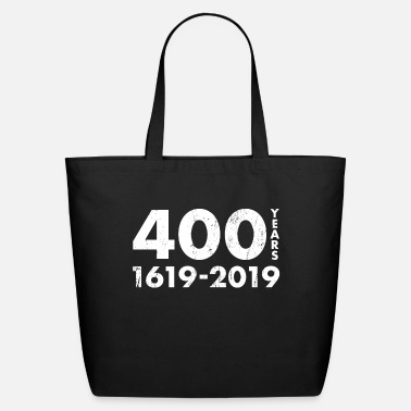 400 Years 400 Years 1619 - 2019 - Eco-Friendly Tote Bag