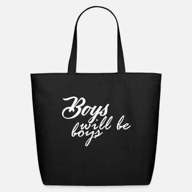 Boy Boys Will Be Boys - Eco-Friendly Tote Bag