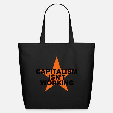 Text capitalism isn't working - Eco-Friendly Tote Bag