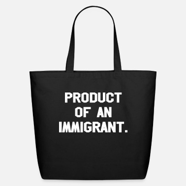 Production Year Product Of An Immigrant - Eco-Friendly Tote Bag
