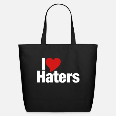 I Love Haters I Love Haters - Eco-Friendly Tote Bag
