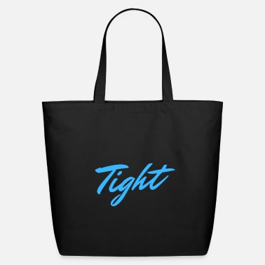 Tight Tight - Eco-Friendly Tote Bag