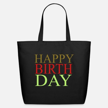Happy Birthday happy birthday - Eco-Friendly Tote Bag