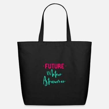 Future Meteor Astronomer Funny Space Quote - Eco-Friendly Tote Bag