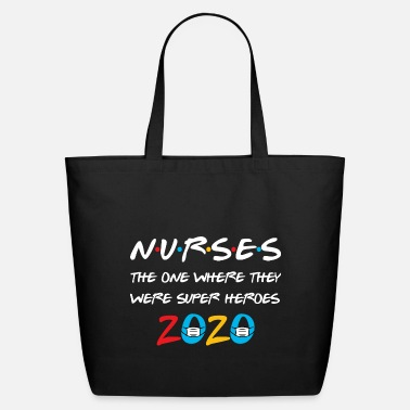 Nurse Nurses The One Where They Were Super Heroes - Eco-Friendly Tote Bag
