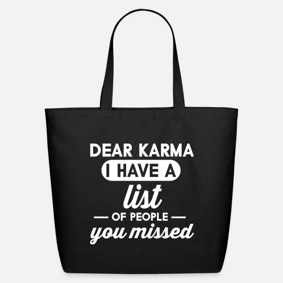 Karma Bags & Backpacks - Dear Karma I have a List Of People You Missed - Eco-Friendly Tote Bag black