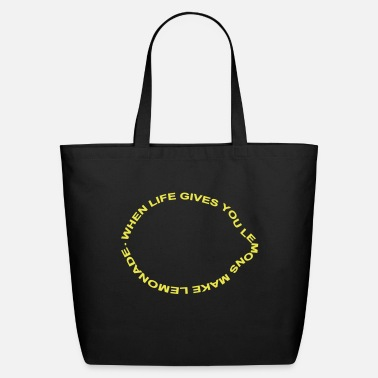 Quote when life gives you lemons make lemonade - Eco-Friendly Tote Bag