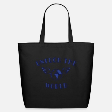 Us unfuck the world - Eco-Friendly Tote Bag