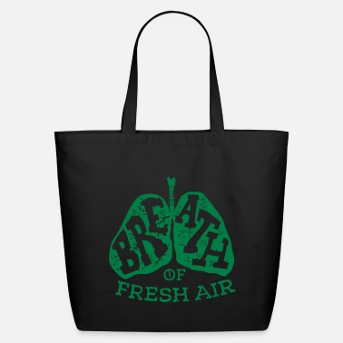 Fresh Breath of Fresh Air - Eco-Friendly Tote Bag