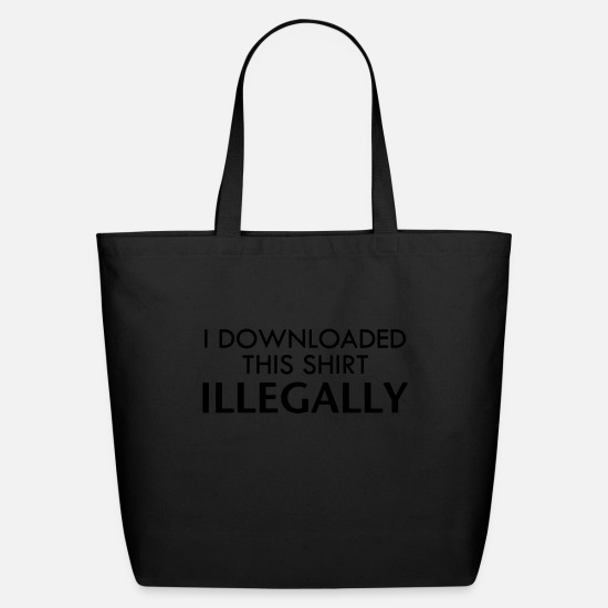 Game Bags & Backpacks - I downloaded this shirtt illegally - Eco-Friendly Tote Bag black