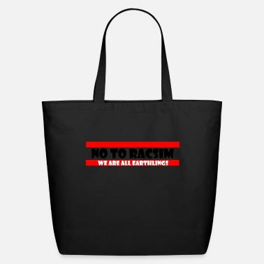 No to Racism - Anti Racism - Eco-Friendly Tote Bag