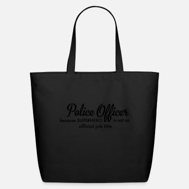Police Officer police officer - Eco-Friendly Tote Bag
