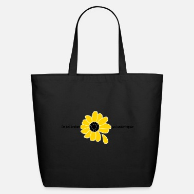 I'm not broken. Just under repair. - Eco-Friendly Tote Bag