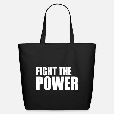 Power Fight the power - Eco-Friendly Tote Bag