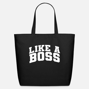 Like A Boss Like a boss - Eco-Friendly Tote Bag