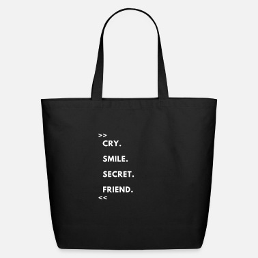 View Cry Smile Secret Friend,Girlfriend day - Eco-Friendly Tote Bag