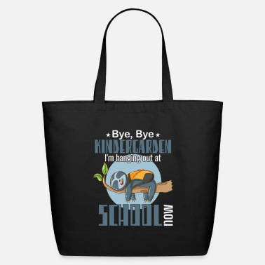 B Day Bye kindergarten, I'm hanging out at school now - Eco-Friendly Tote Bag
