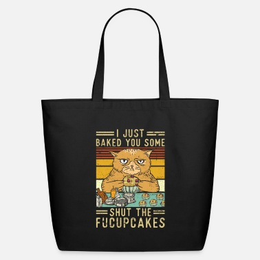 Color Just Baked You Some Shut The Fucupcakes - Eco-Friendly Tote Bag