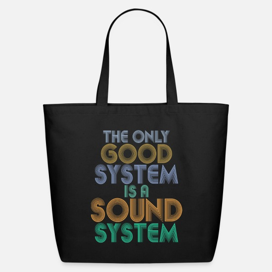 Good Bags & Backpacks - the only good system is a sound system - Eco-Friendly Tote Bag black