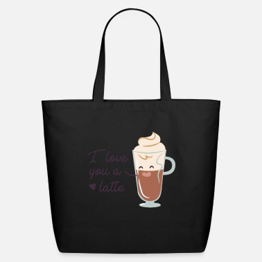 Love You Love You A Latte - Eco-Friendly Tote Bag