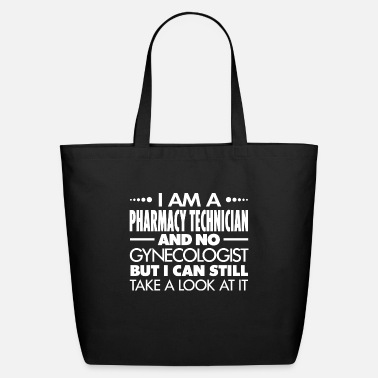 Sayings PHARMACY TECHNICIAN - GYNECOLOGIST - Eco-Friendly Tote Bag