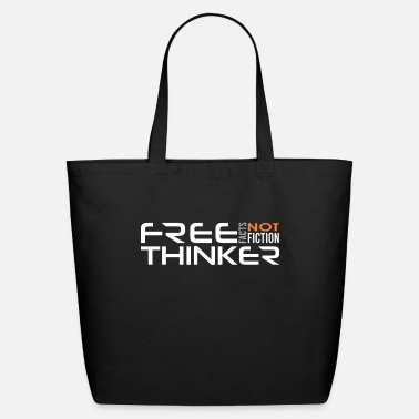 Free Thinker Free Thinker Facts Not Fiction - Eco-Friendly Tote Bag
