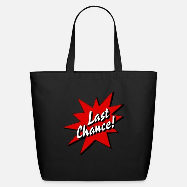 Chance last chance / chance - Eco-Friendly Tote Bag