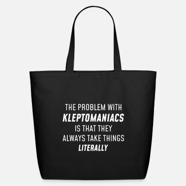 Literally Kleptomaniacs Literally - Eco-Friendly Tote Bag
