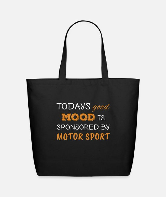 Motor Sports Bags & Backpacks - Todays Good Mood Is Sponsored By Motor sports - Eco-Friendly Tote Bag black