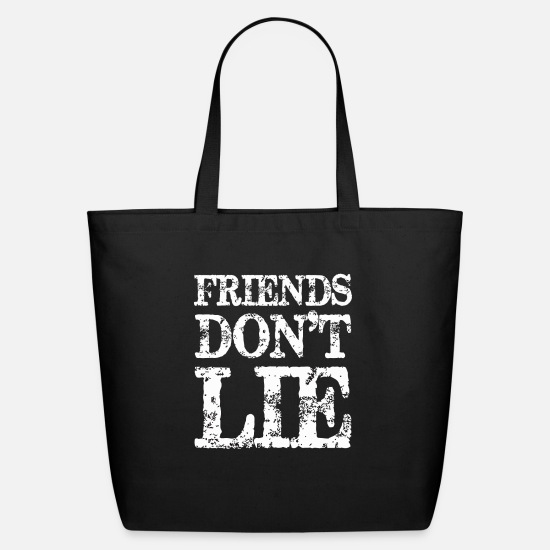 Sayings Bags & Backpacks - Friend Don't Lie - Eco-Friendly Tote Bag black