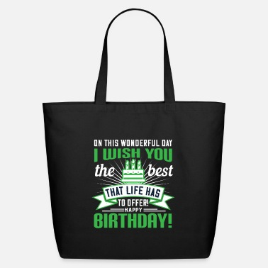 Birthday Wishes On this wonderful day I wish you the best that li - Eco-Friendly Tote Bag