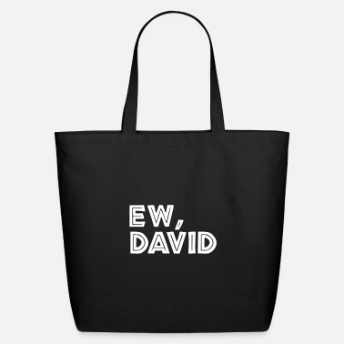 Culture Ew David Shirt Eww David Shirt Pop Culture Gift - Eco-Friendly Tote Bag