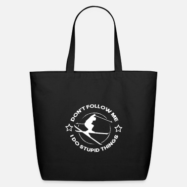Don't Follow Me I Do Stupid Things - Eco-Friendly Tote Bag