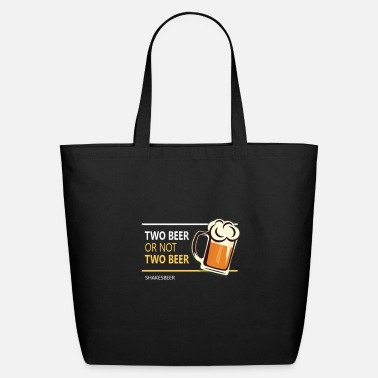 Two Two beer or not tWo beer - Eco-Friendly Tote Bag