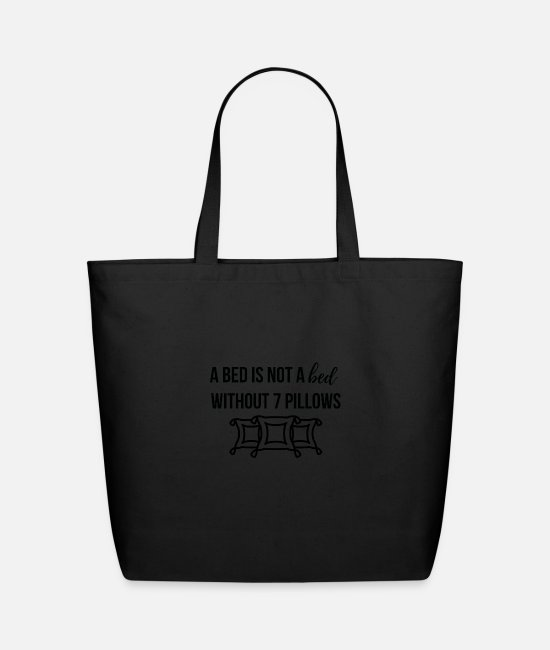 Bed Bags & Backpacks - A bed is not a bed - Eco-Friendly Tote Bag black